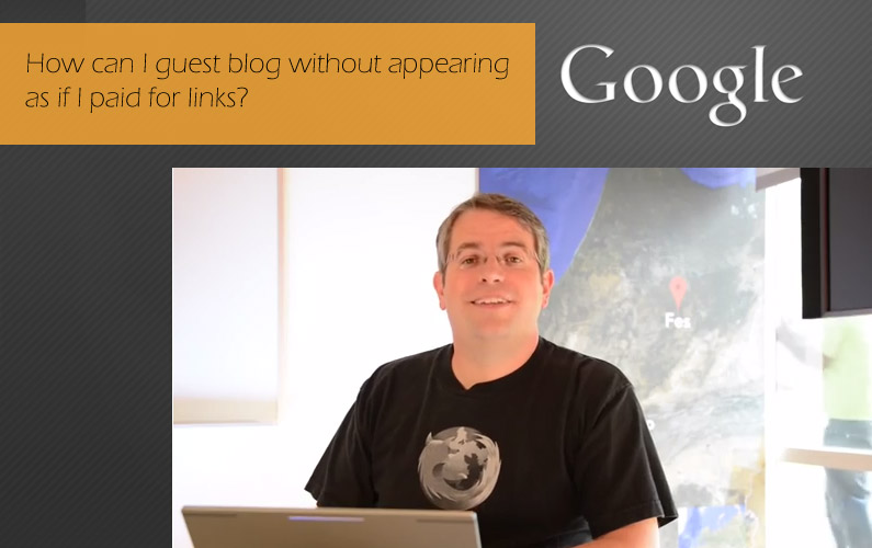 Matt cutts video guest blog and paid links